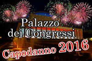 Capodanno 2016 Palazzo dei Congressi Roma